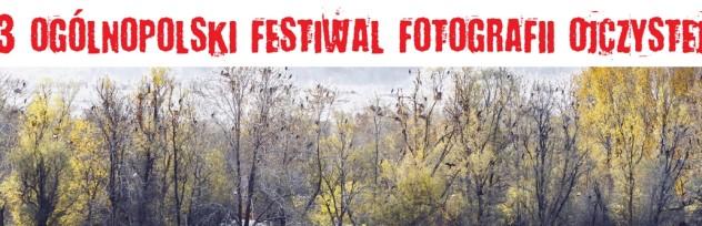 3 Ogólnopolski Festiwal Fotografii Ojczystej