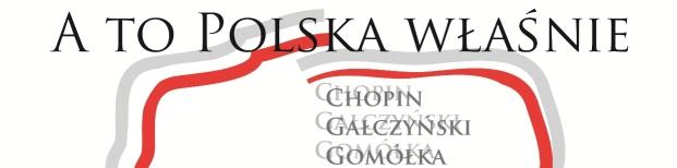 A To Polska właśnie…- koncert niepodległościowy